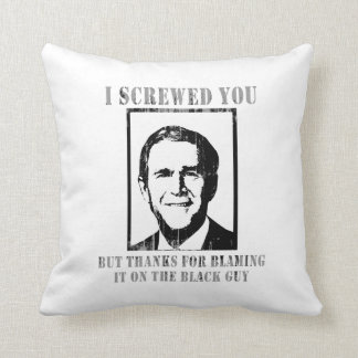I SCREWED YOU BUT THANKS FOR BLAMING IT ON THE BLA THROW PILLOWS