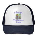 I Sculpt Therefore I Am Trucker Hat