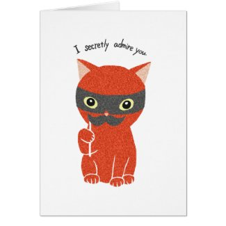 I Secretly Admire You Moustaches Cat Greeting Card
