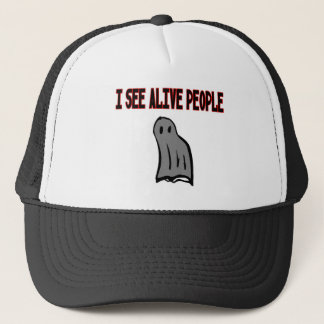 I See Alive People Trucker Hat
