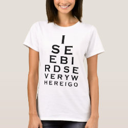 Women's Basic T-Shirt with I See Birds Everywhere design