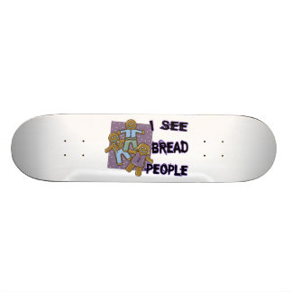 I See Bread People Skateboard