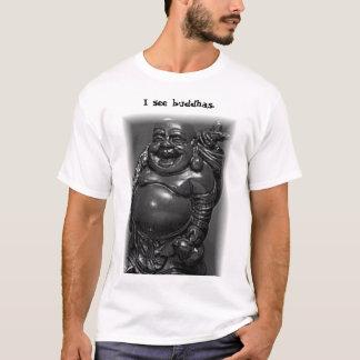 I see buddhas T-Shirt