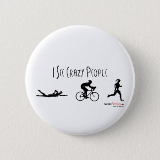 I See Crazy People Button