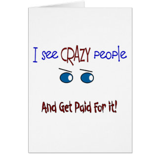 """""""I see crazy people"""" Card"""