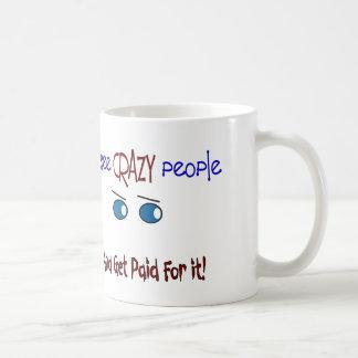 """I see crazy people"" Classic White Coffee Mug"
