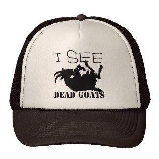I See Dead Goats Trucker Hat