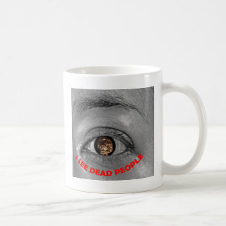 I see dead people coffee mug
