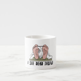 I See Dead People Espresso Cup