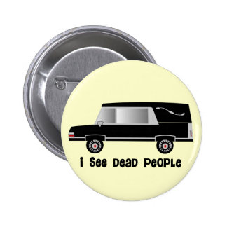 """I See Dead People"" Funeral Director Gifts 2 Inch Round Button"