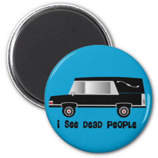 """""""I See Dead People"""" Funeral Director Gifts Refrigerator Magnet"""