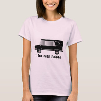 """""""I See Dead People"""" Funeral Director Gifts T-Shirt"""