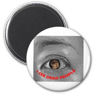 I see dead people magnet