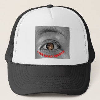 I see dead people trucker hat