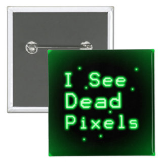 I See Dead Pixels 2 Inch Square Button