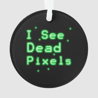 I See Dead Pixels Ornament