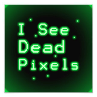 I See Dead Pixels Art Photo