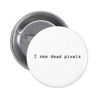 I see Dead Pixels Pinback Button