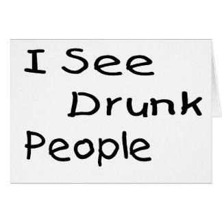 I See Drunk People Card