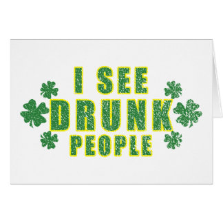 I See Drunk People Card