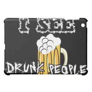 I See Drunk People Funny Stuff Cover For The iPad Mini