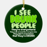I See Drunk People Ornament