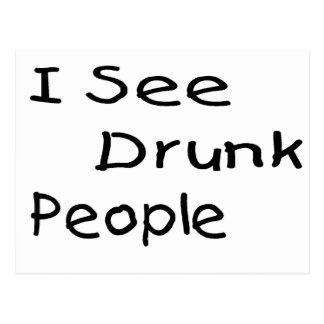 I See Drunk People Postcard