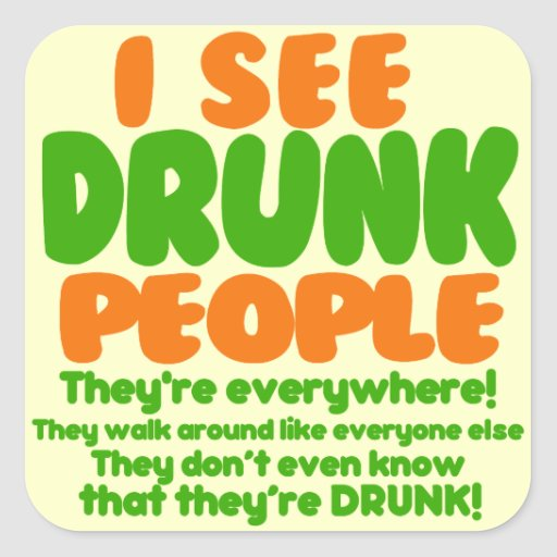 I See Drunk People Square Stickers