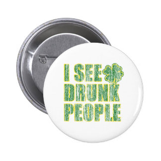 I see Drunken People Button