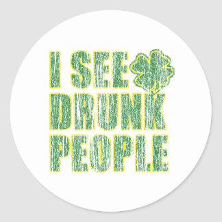 I see Drunken People Classic Round Sticker