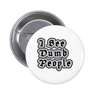I See Dumb People Pinback Button