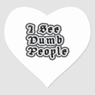 I See Dumb People Heart Sticker