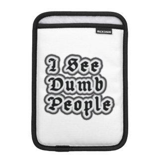 I See Dumb People iPad Mini Sleeve