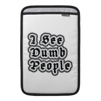 I See Dumb People MacBook Sleeve