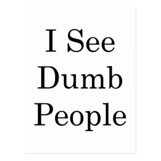 I See Dumb People Postcard