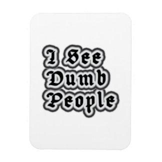 I See Dumb People Rectangular Magnet