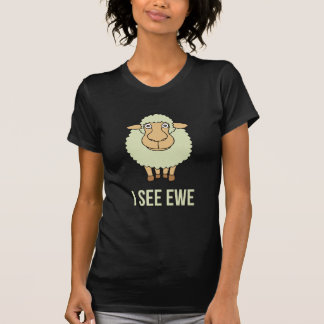 I See Ewe T-shirts