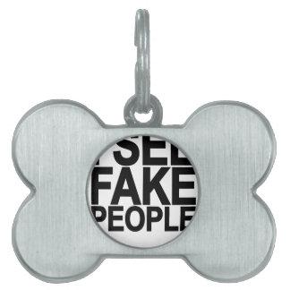 I SEE FAKE PEOPLE.png Pet Name Tag