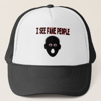 I See Fake People Trucker Hat