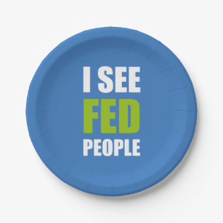 I See Fed People 7 Inch Paper Plate