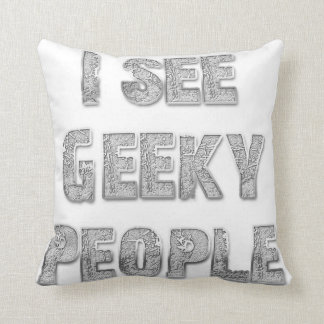 I See Geeky People Pillow