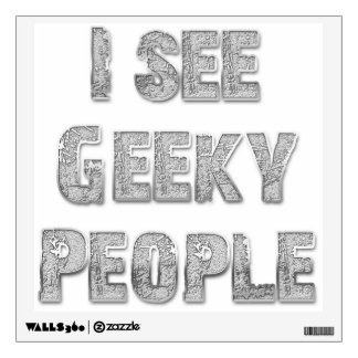 I See Geeky People Wall Decals