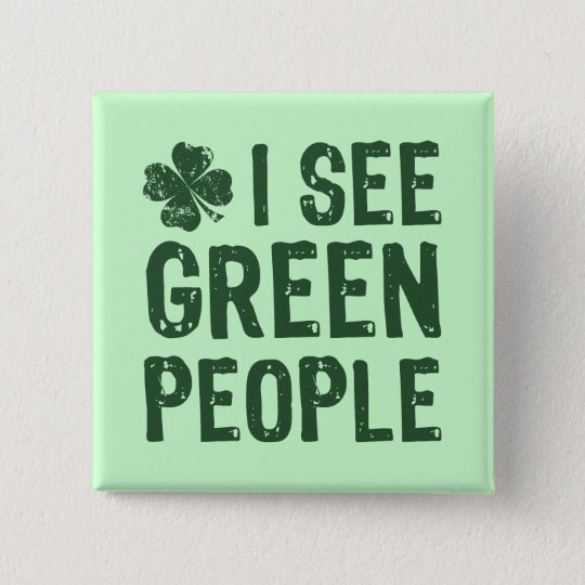 I See Green People Pinback Button