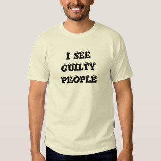 I See Guilty People Police Humor T-shirt
