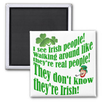 I see Irish people! 2 Inch Square Magnet