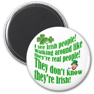 I see Irish people! 2 Inch Round Magnet