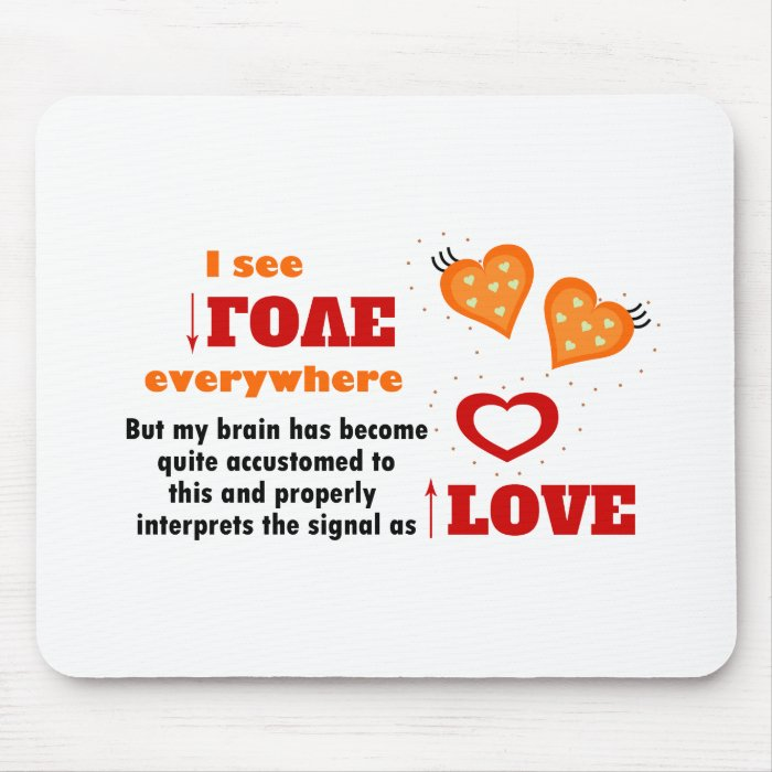 I see love everywhere mouse pad