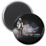 I See No God Up Here 2 Inch Round Magnet