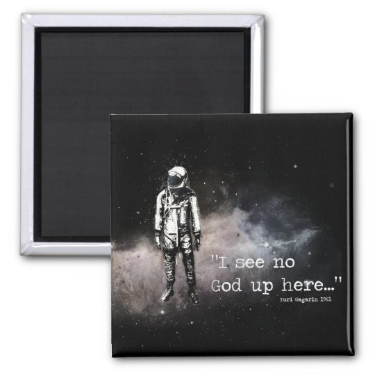 I See No God Up Here Magnet