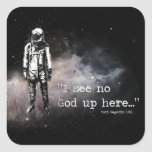 I See No God Up Here Square Sticker